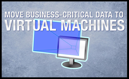 move business critical apps to virtual machine