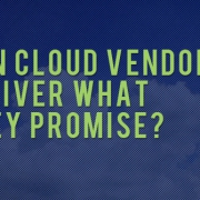 can cloud vendors deliver what they promise