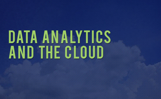 Data analytics and the cloud