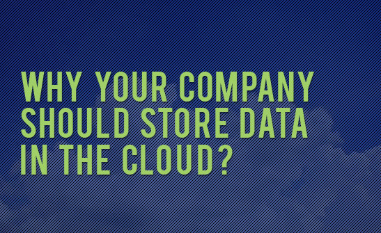 Why your company should store data in the cloud?