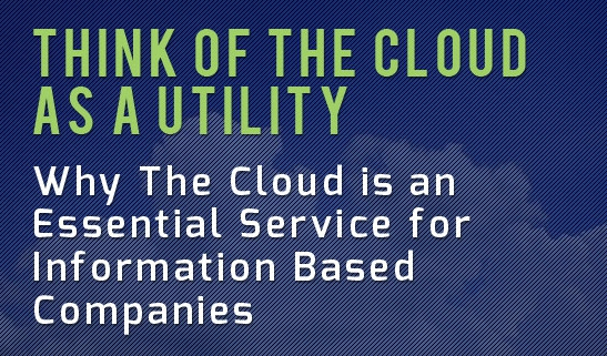 Think of the cloud as a utility