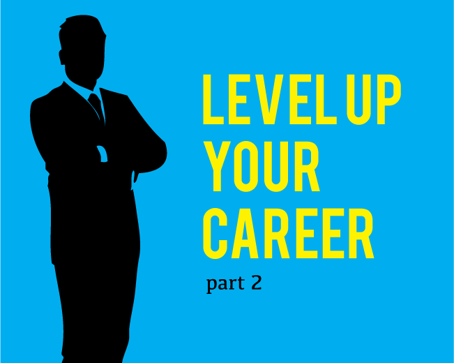 How to Take Your IT Career to the Next Level — Part II