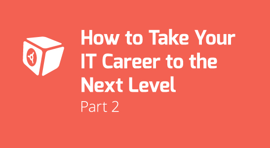 How to take your IT career to next level