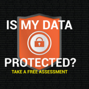Is My Data Protected — Free Assessment