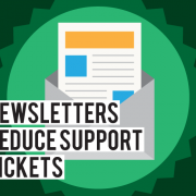 How Can Newsletters Help in Reducing Number of Support Tickets